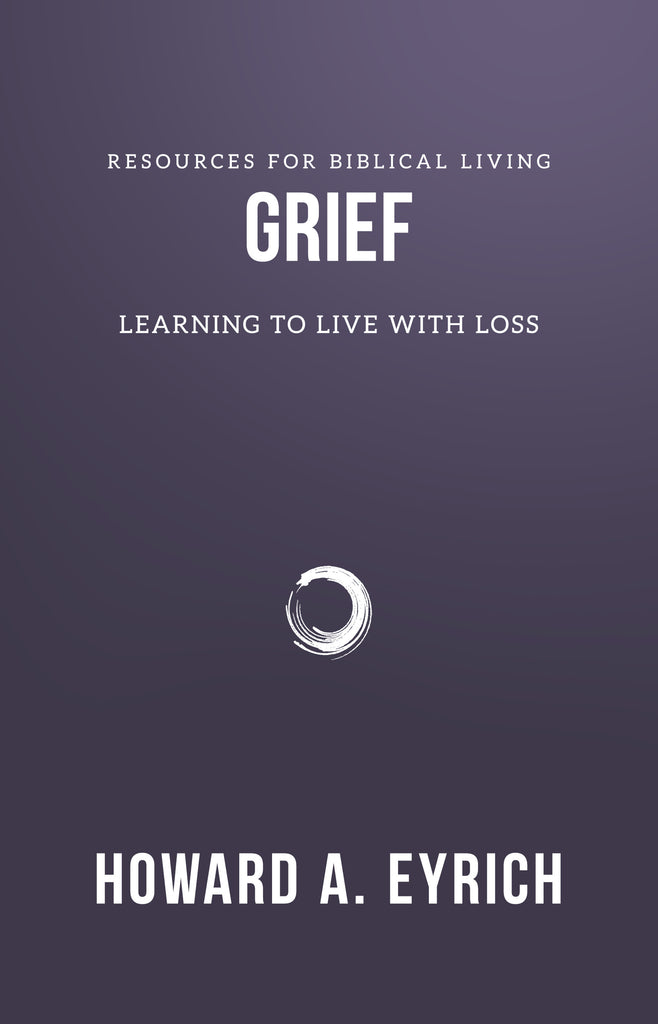 Grief:  Learning to Live with Loss