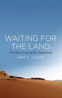 Waiting for the Land:  The Story Line of the Pentateuch