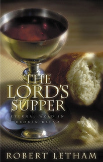 The Lord's Supper:  Eternal Word in Broken Bread