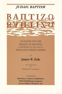 Judaic Baptism:  An Inquiry into the Meaning of the Word as Determined by the Usage of Jewish and Patristic Writers