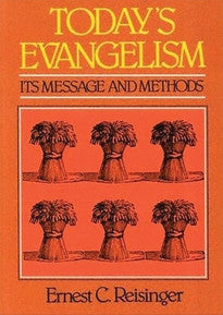 Today's Evangelism:  Its Message and Methods