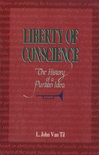 Liberty of Conscience:  The History of a Puritan Idea