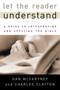 Let the Reader Understand:  A Guide to Interpreting and Applying the Bible, Second Edition