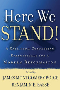Here We Stand!  A Call from Confessing Evangelicals for a Modern Reformation