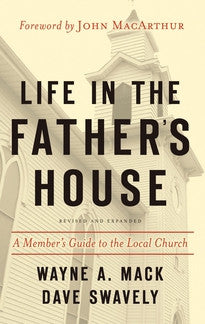 Life in the Father's House:  A Member's Guide to the Local Church, Revised and Expanded