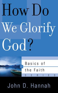 How Do We Glorify God?