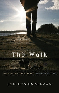 The Walk:  Steps for New and Renewed Followers of Jesus