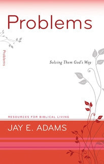 Problems:  Solving Them God's Way