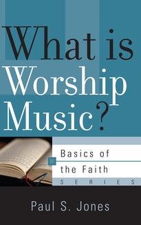 What is Worship Music?  (Basics of the Faith Series)