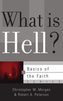 What is Hell?  (Basics of the Faith Series)