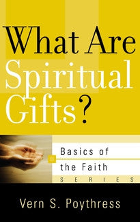 What Are Spiritual Gifts?  (Basics of the Faith Series)