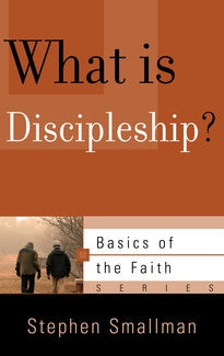 What is Discipleship?  (Basics of the Faith Series)