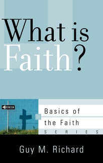 What Is Faith?  (Basics of the Faith Series)