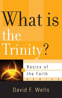 What Is the Trinity?  (Basics of the Faith Series)