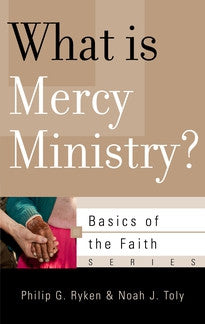 What Is Mercy Ministry?  (Basics of the Faith Series)