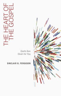 The Heart of the Gospel:  God's Son Given for You