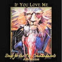 If You Love Me:  Songs from the Ten Commandments