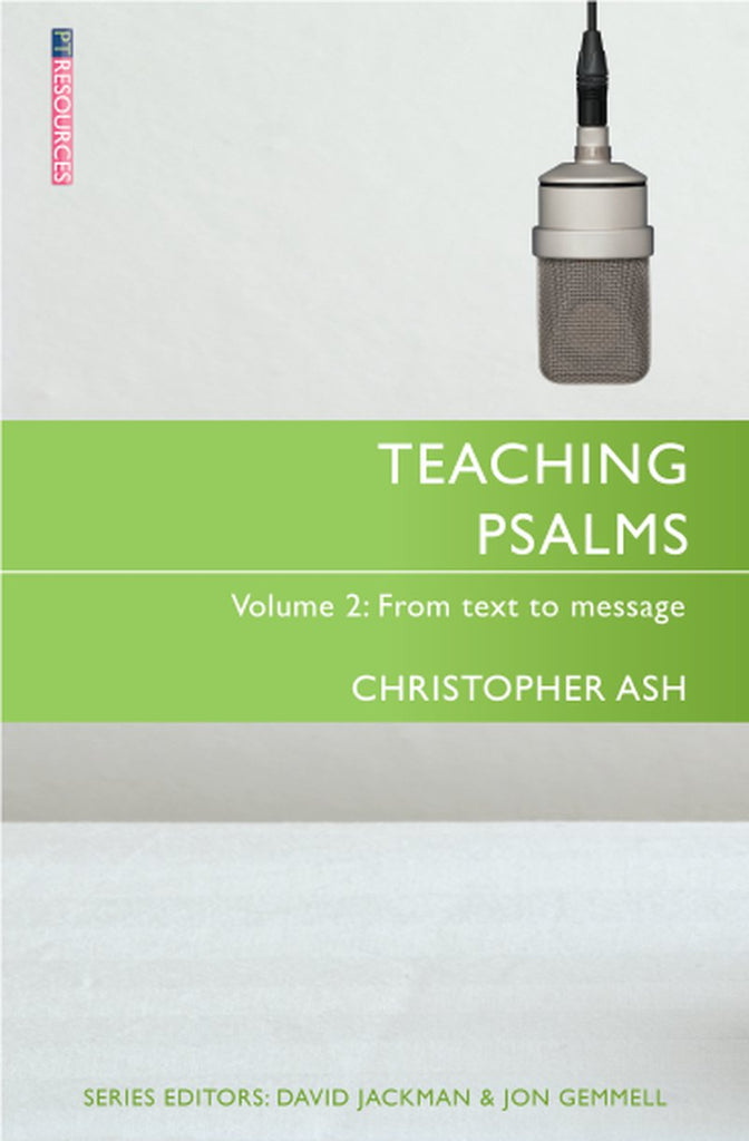 Teaching Psalms, Vol. 2: From Text to Message