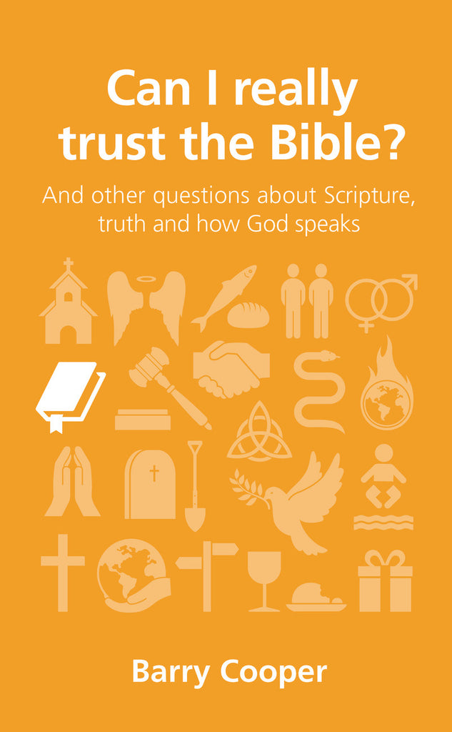 Can I really trust the Bible?: and other questions about Scripture, truth and how God speaks