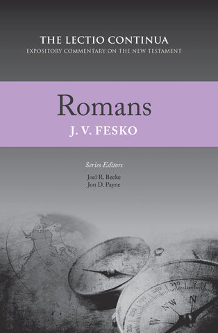 Romans - The Lectio Continua Commentary Series
