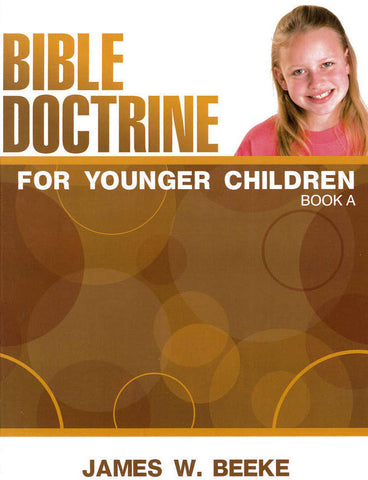 Bible Doctrine for Younger Children: Book A