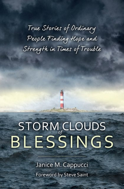 Storm Clouds of Blessings: True Stories of Ordinary People Finding Hope and Strength in Times of Trouble