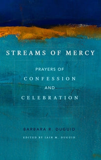 Streams of Mercy Prayers of Confession and Celebration