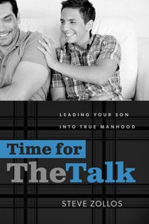 Time for The Talk: Leading Your Son into True Manhood