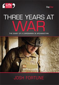 Three Years at War: The Diary of a Cameraman in Afghanistan