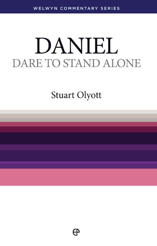 Daniel - Dare to Stand Alone (Welwyn Commentary Series)