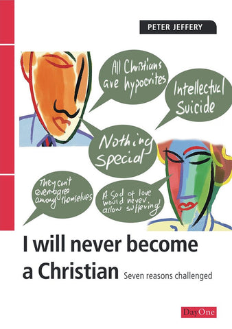 I will never become a Christian: Seven reasons challenged