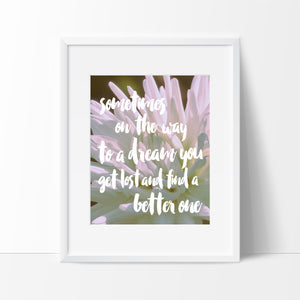 Sometimes On The Way to a Dream Typography #2, Wall Decor Ideas, Motivational Quote - Ink Print Art