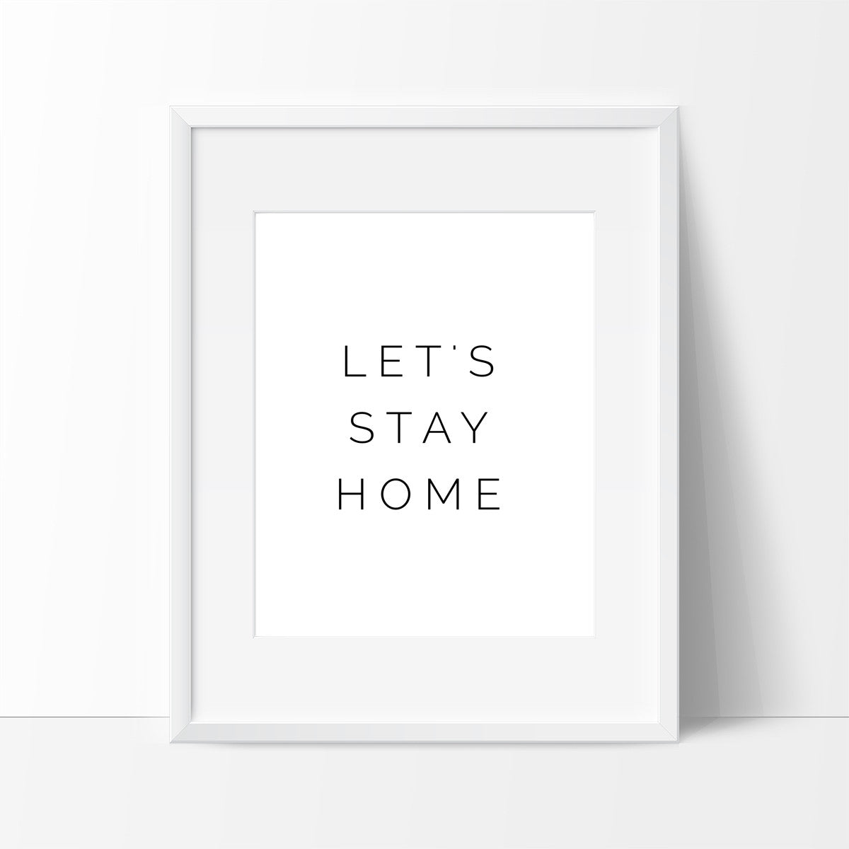 Let's Stay Home Black and White, Wall Decor Ideas - Ink Print Art