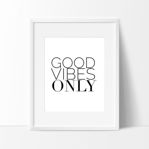 Good Vibes Only Home Black and White, Motivational Quote for College - Ink Print Art