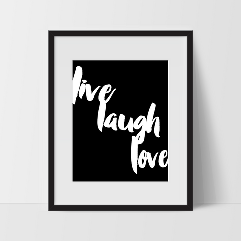 Motivational Wall Art in Black, Live Laugh Love, Dorm Room Art, For The Home, Minimalist - Ink Print Art