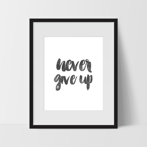 Motivational Wall Art, Never Give Up, Dorm Room Art, For The Home, Nursery Art, Minimalist - Ink Print Art