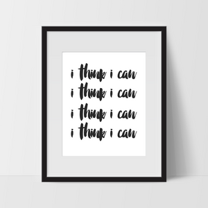Motivational Wall Art in White, I Think I Can, Dorm Room Art, For The Home, Nursery Art, Minimalist - Ink Print Art