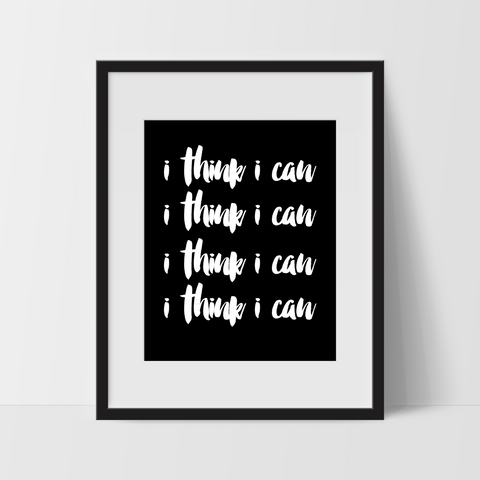 Motivational Wall Art, I Think I Can, Dorm Room Art, For The Home, Nursery Art, Minimalist - Ink Print Art