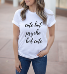 Cute but Psycho but Cute Text Women's Short Sleeve T-shirt