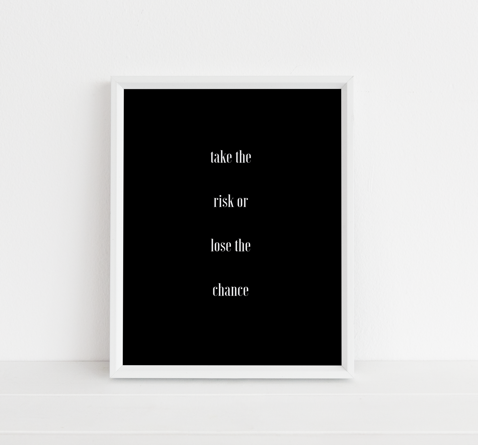 Take the Risk or Lose the Chance Printable Wall Art