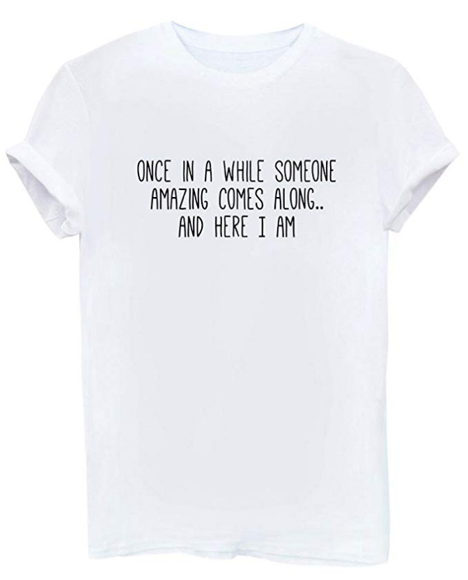Once in Awhile Someone Amazing Comes Along Here I Am Women's Graphic Funny T Shirt Cute Tops Teen Girl Tees Black Large
