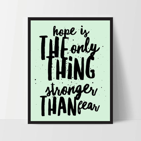 Hope is Stronger Than Fear, Art Print, Quote, Inspirational Print Decor, Digital Art Print, Office Print - Ink Print Art  - 1