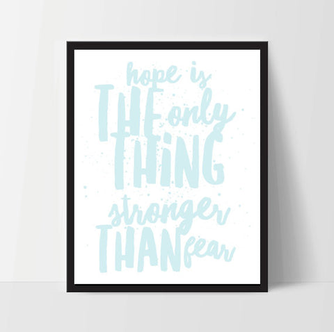 Hope is Stronger Than Fear, Art Print, Quote, Inspirational Print Decor, Digital Art Print - Ink Print Art  - 1