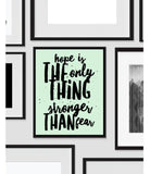 Hope is Stronger Than Fear, Art Print, Quote, Inspirational Print Decor, Digital Art Print, Office Print - Ink Print Art  - 2