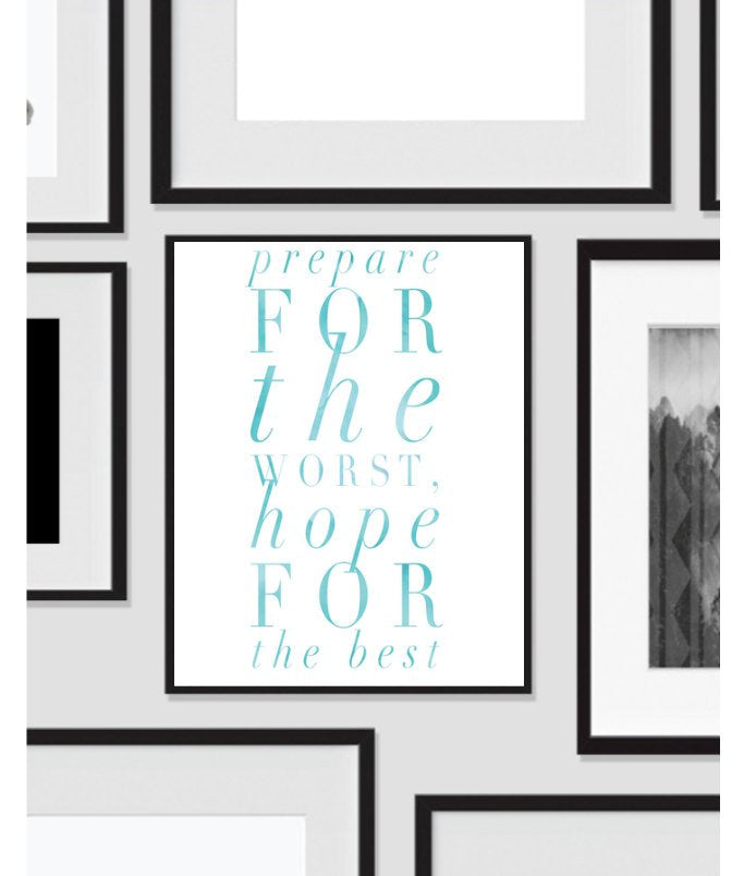 Wall Print Art, Prepare for The Worse, Quote, Inspirational Print Decor, Digital Art Print, Office Print, 8x10, Black, White, Motivation