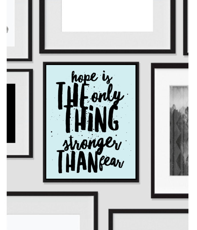 Printable, Hope is Stronger Than Fear, Art Print, Quote, Inspirational Print Decor, Digital Art Print, Office Print, 12x16, Blue