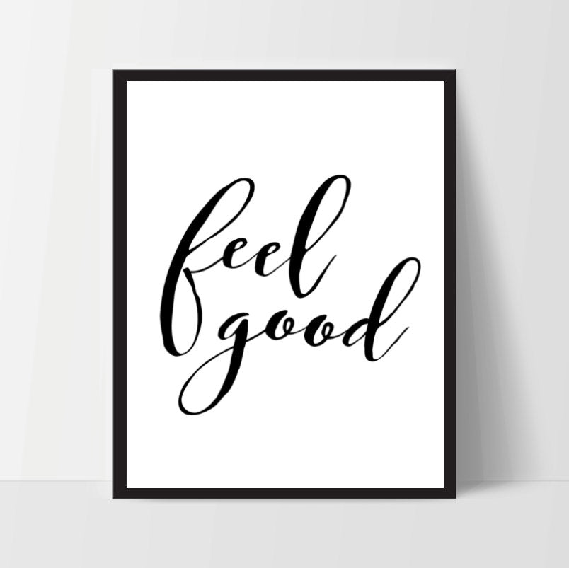 Instant Download, Feel Good, Art Print, Quote, Inspirational Print Decor, Digital Art Print, Office Print, 12x16, Black