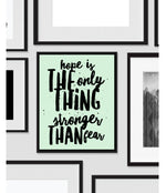 Hope is Stronger Than Fear, Art Print, Quote, Inspirational Print Decor, Digital Art Print, Office Print, 8x10, 12x16, Mint