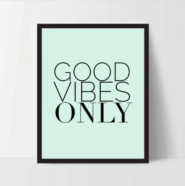 Printable, Good Vibes Only, Art Print, Quote, Inspirational Print Decor, Digital Art Print, Office Print, 12x16, Mint Green