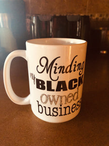 Minding My Business Mug -  Eden's Garden